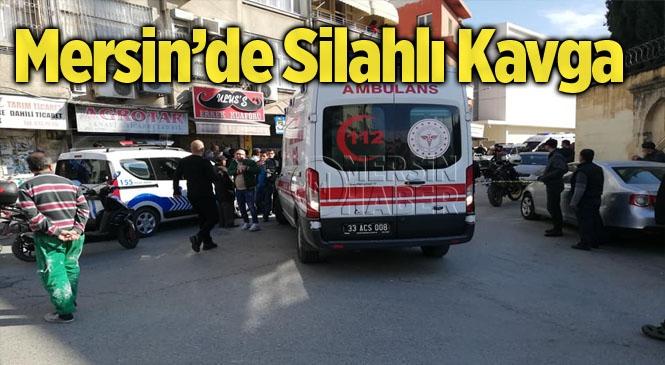 Mersin Tarsus'ta Silahlı Kavga