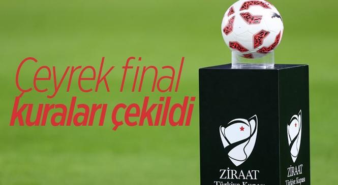 Türkiye Kupası Çeyrek Finali Kuraları Çekildi