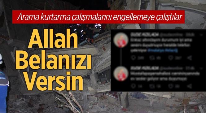 Sahte Hesap Açıp 'Enkaz Altındayım' Diyerek Alay Ettiler