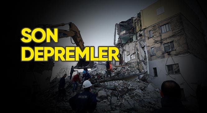 Kandilli Rasathanesi Tarafından Kayda Geçmiş Son 15 Deprem
