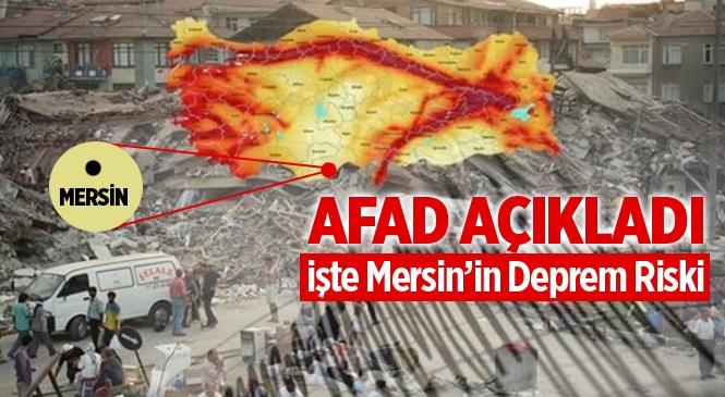 AFAD Deprem Risk Haritasında Mersin 3. Derecede Yer Aldı