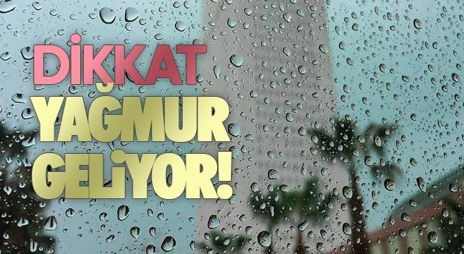 Salı Günü İtibari İle Yağmur Geliyor! Mersin Tarsus, Akdeniz, Erdemli, Mut, Mezitli, Silifke, Toroslar, Bozyazı, Gülnar, Anamur, Çamlıyayla, Aydıncık ve Yenişehir Hava Durumu