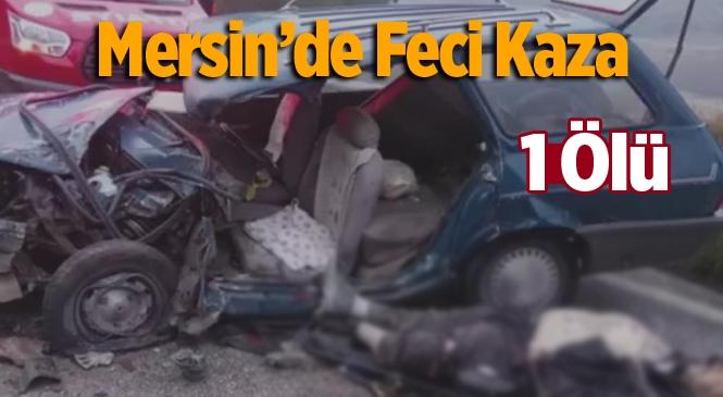 Mersin'de Trafik Kazasında Mehmet Arık Hayatını Kaybetti