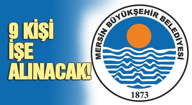 Mersin Büyükşehir Belediyesi 9 Kişiyi İşe Alacak!