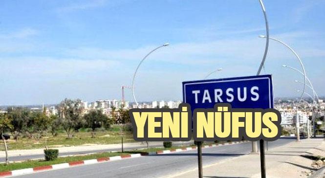 TÜİK Verileri Açıkladı! İşte Tarsus'un Nüfusu