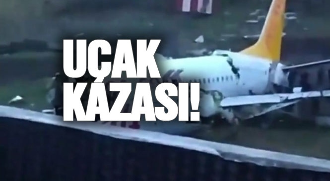 İzmir'den Gelen Yolcu Uçağı, İstanbul Sabiha Gökçen Hava Limanında Pistten Çıkarak Kaza Yaptı! Uçak Kazada 3 Parçaya Bölündü! Resmi Açıklamalar Geldi