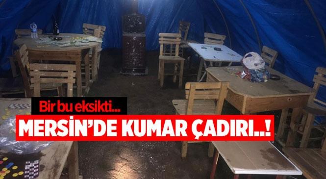 Mersin Silifke'de Kumar Oynatmak İçin Kurulan Çadıra, Jandarma Operasyon Yaptı!