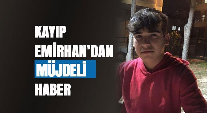 Mersin Tarsus'ta Kaybolan Emirhan Yılmaz'dan Müjdeli Haber Geldi