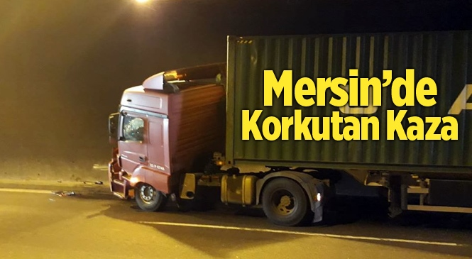 Mersin Tarsus'ta Gülek Tünelinde Korkutan Kaza