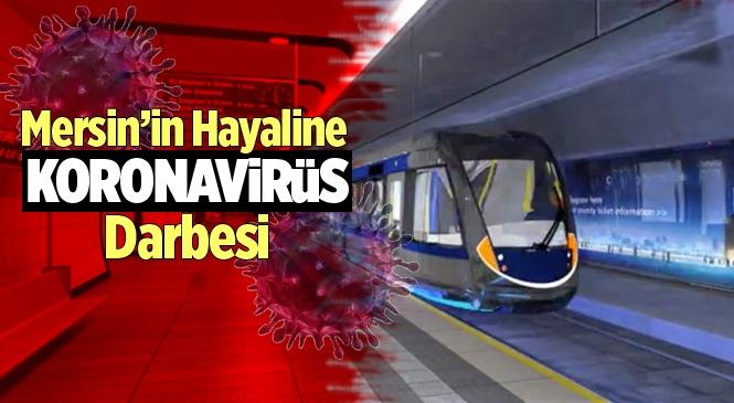 Mersin Metro İhalesi Korono Virüsü Nedeniyle Ertelendi