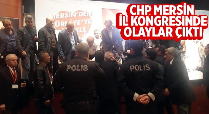 CHP Mersin İlk Kongresinde Olaylar Çıktı. CHP Mersin İl Başkanlığına Adil Aktay Seçildi