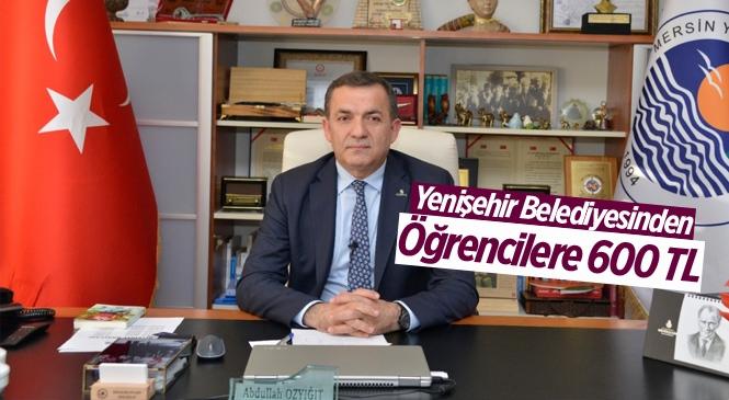 Yenişehir Belediyesi Öğrenim Yardımlarının İlk Taksidini Yatırdı