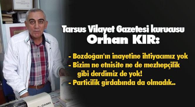 Tarsus Vilayet Gazetesi Kurucusu Kır'dan, Bozdoğan ve Ekibine Ayar Niteliğinde Kamuoyu Duyurusu