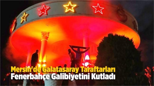Mersin'de Galatasaray Taraftarları Galibiyetle Biten Derbi Maçının Ardından Büyük Sevinç Yaşadı