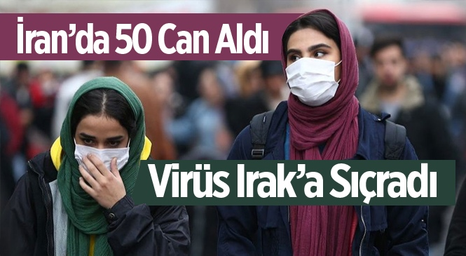 İran'da 50 Can Alan Koronavirüsü Irak'a Sıçradı