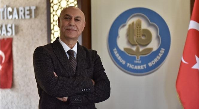 Tarsus Ticaret Borsası Başkanı Murat Kaya'dan 3 Aylar Mesajı