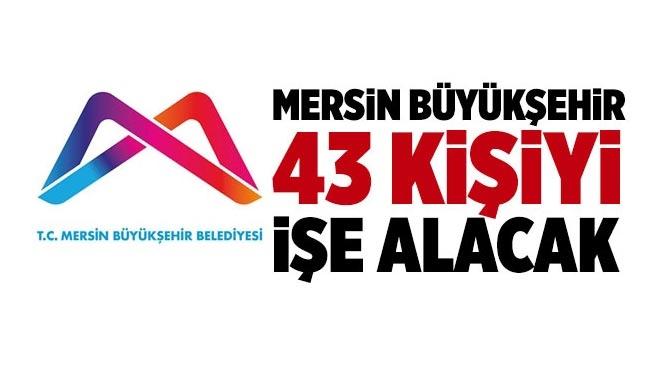 Mersin Büyükşehir Belediyesi 43 Kişiyi İşe Alacak