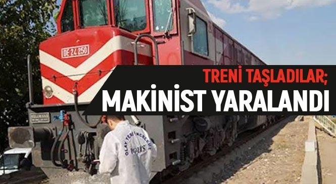Makinistler de İnsan, Yazıklar Olsun! Mersin Tarsus'ta Yük Trenini Taşladılar; Makinist Yaralandı