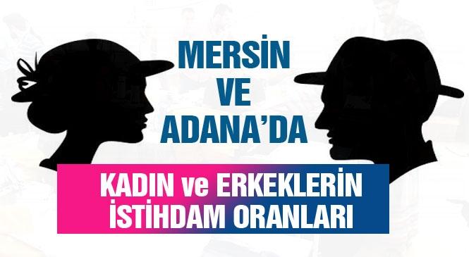 Mersin ve Adana'daki Kadın ve Erkek İstihdam Oranları! Türkiye Nüfusunun %49,8'ini Kadınlar, %50,2'sini Erkekler Oluşturdu