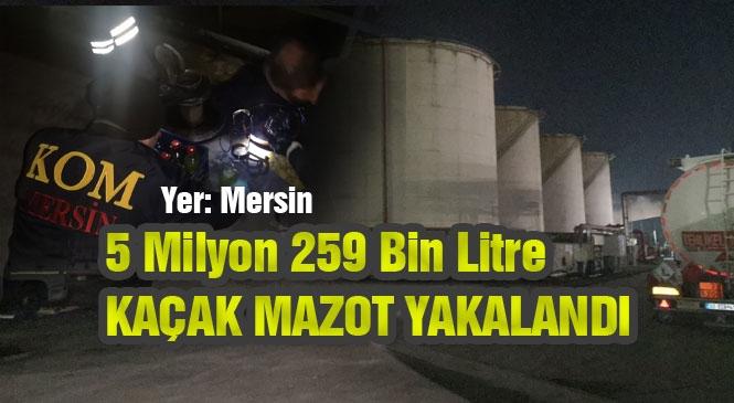 Mersin KOM'dan Dev Kaçak Akaryakıt Operasyonu: 5.2 Milyon Litre! Cumhuriyet Tarihinin Tek Seferde En Büyük Kaçak Akaryakıt Operasyonu Mersin'de Yapıldı