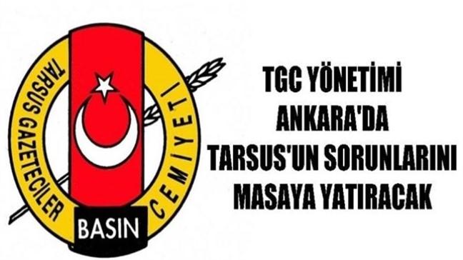Tarsus'un Sorunlarını Ankara'da Masaya Yatıracaklar