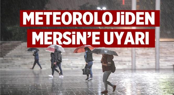 Meteoroloji'den Mersin İçin Yağış Uyarısı
