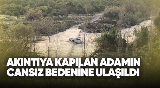 Mersin Mezitli Kuyuluk'taki Dereden Aracıyla Geçmeye Çalışan Ahmet Özel İsimli 45 Yaşındaki Adam Suya Kapılarak Hayatını Kaybetti