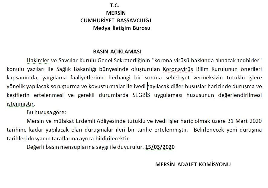Mersin Adalet Komisyonu Tarafından Duyuru: ''Keşif ve Duruşmalar 31 Mart'ta Kadar Ertelendi''