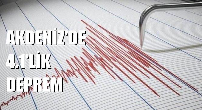 Merkez Üssü Akdeniz Olan 4.1 Büyüklüğünde Deprem Meydana Geldi