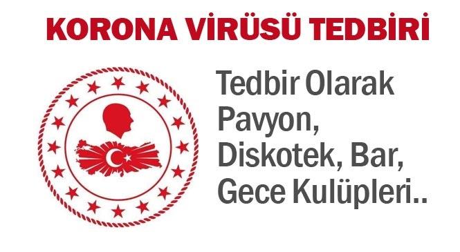 İçişleri Bakanlığı, Koronavirüs Tedbirleri Kapsamında Pavyon, Diskotek, Bar, Gece Kulüplerinin Faaliyetlerini Yarından İtibaren Geçici Olarak Durdurdu! Düğün Salonları İçin Bir Bilgi Yok