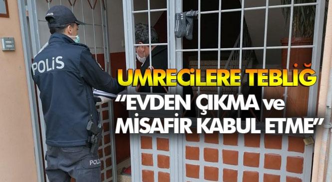 """13 Mart'ta Yurda Dönen, Tarsuslu 82 Umreciye """"Evden Çıkmama ve Misafir Kabul Etmeme""""si Konusunda Polis ve Jandarma Vasıtası İle Tebligat Yapıldı!"""