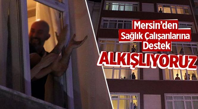 Mersin'de Sağlık Çalışanları İçin 1 Dakikalık Balkondan Alkış