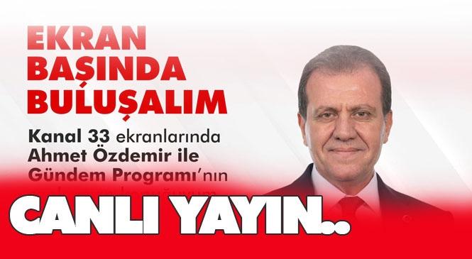 Büyükşehir Belediye Başkanı Vahap Seçer, Kanal 33 Canlı Yayınında