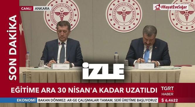 Sağlık Bakanı Dr. Fahrettin Koca ve Milli Eğitim Bakanı Ziya Selçuk, Sağlık Bakanlığı Koronavirüs Bilim Kurulu Toplantısı Sonrası Açıklamalarda Bulundu