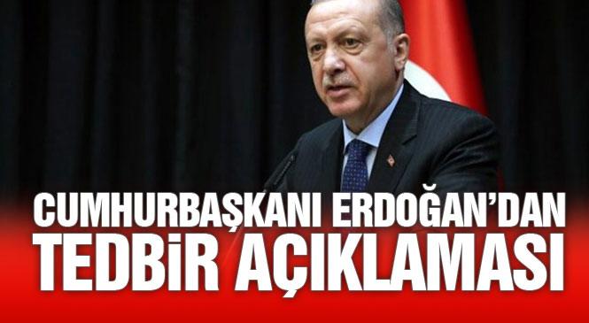 Erdoğan Canlı Yayında 6 Yeni Tedbiri Açıkladı! Cumhurbaşkanı Recep Tayyip Erdoğan Koronavirüs Tedbirlerine İlişkin Açıklamada Bulundu