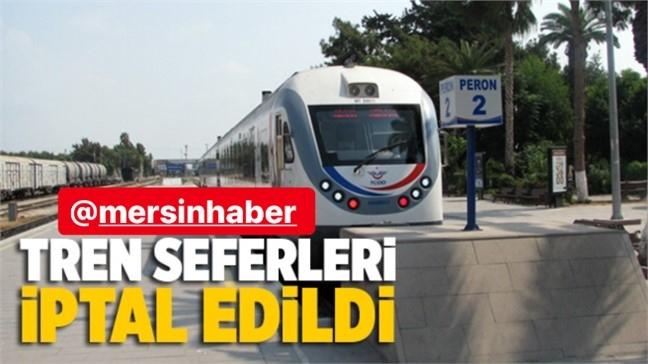 Tren Seferleri İptal! Adana - Mersin Tren Seferleri İptal Edildi (Genelge Detayları)