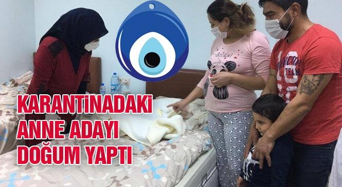 Mersin'deki Kız Yurdunda Karantinada Bekleyen Anne Adayı Doğum Yaptı: Doğan Minik Bebeğe Azra İsmi Verildi