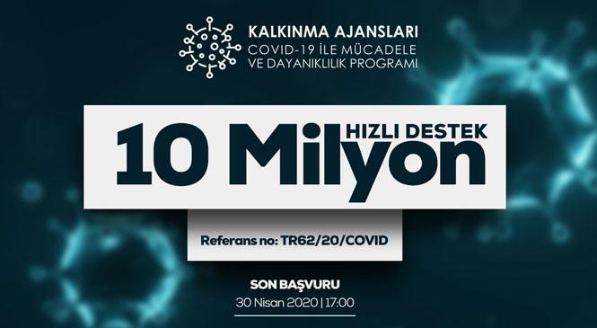 ÇKA'nın 10 Milyon Lira Hızlı Destek Programı İçin Son Başvuru 30 Nisan, Covid-19 İle Mücadele ve Dayanıklılık Programı