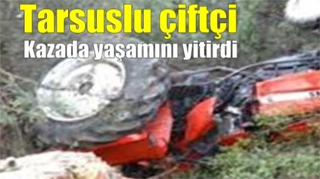 Adana Seyhan'da Traktörle Tarlaya Çalışmaya Giden Tarsuslu Çiftçi Ercan Üçkan (37), Traktörün Devrilmesiyle Altında Kalarak Olay Yerinde Can Verdi