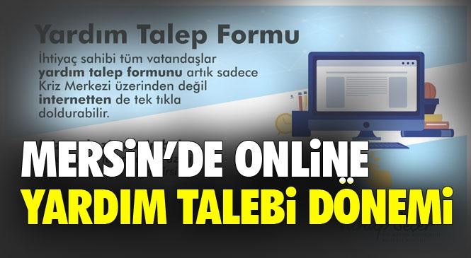 Yardım Talep Formu - Mersin ve Sosyal Yardımlaşma Başvurusu! Büyükşehir Belediyesi Yardım Taleplerini Web Üzerinden de Almaya Başladı