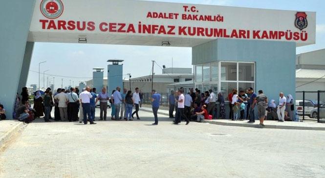 Resmi Gazetede Yayınlanarak Yürürlüğe Giren İnfaz Yasasındaki Değişiklikler Nedeniyle Mersin ve Tarsus Cezaevinde Bu Sabah Tahliyelere Başlandı