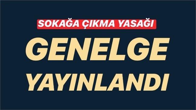 Antalya, Mersin, Adana ve Hatay'ın da Arasında Bulunduğu İllerde Uygulanacak Sokağa Çıkma Yasağının Genelgesi