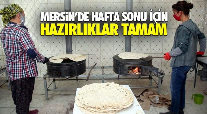 Mersin'de İhtiyaç Sahibi Vatandaşlar İçin Yufka Ekmekler Pişirilecek, Çorba Kazanları Kaynayacak