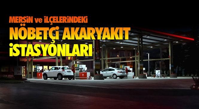 Haftasonu Uygulanacak Sokağa Çıkma Yasağında, Mersin'de Açık Olacak Akaryakıt İstasyonlarının Listesi: Hangi Yakıt İstasyonu Açık Olacak!