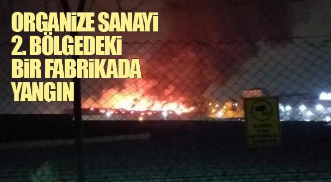 Mersin - Tarsus Organize Sanayi 2. Bölgedeki Bir Tesiste Gece Saatlerinde Yangın Çıktı