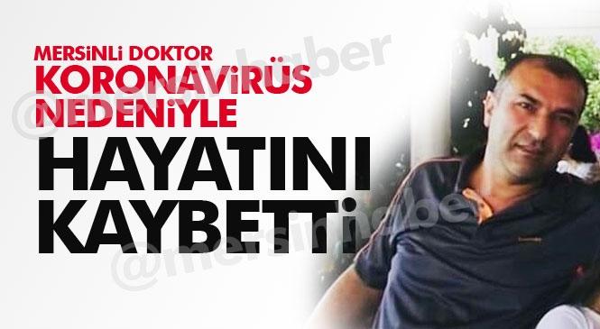 Mersin Silifkeli Aile Hekimi Doktor Erdinç Şahin Covid-19 (Koronavirüs) Nedeniyle Hayatını Kaybetti