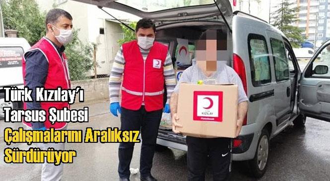 Tarsus Vefa Sosyal Destek Grubu Üyesi Türk Kızılay'ı Çalışmalarını Sürdürüyor