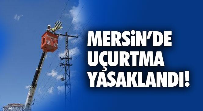 Mersin'de Uçurtma Uçurma Yasaklandı! Valilik Tarafından Alınan Kararla Mersin ve İlçelerinde Uçurtma Uçurulması Yasaklandı