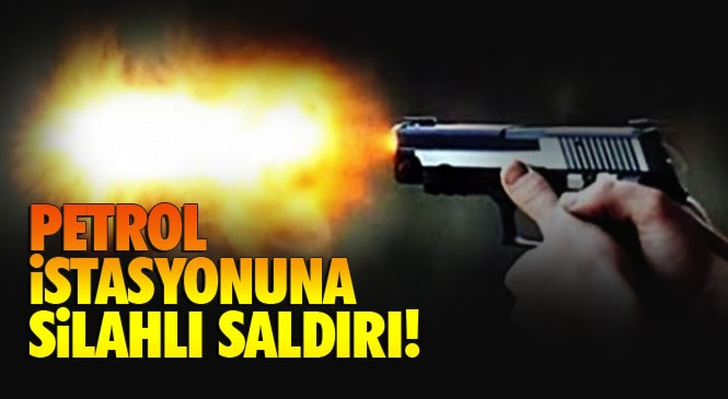 Mersin Tarsus'ta Bir Petrol İstasyonuna Silahlı Saldırı Gerçekleştirildi