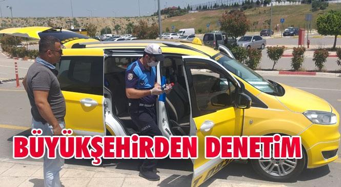 Mersin'de Taksi Müşterileri Maskesiz Binemeyecek! Büyükşehir Zabıta Ekiplerinden Ticari Taksilerde Dezenfektan ve Maske Denetimi